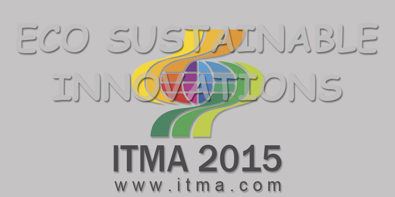 ITMA 2015 – Sustainable Innovations