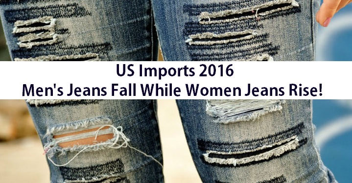 US Imports 2016 | Men's Jeans Fall While Women Jeans Rise!