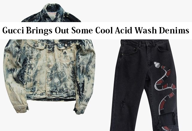 Gucci Brings Out Some Cool Acid Wash Denims !