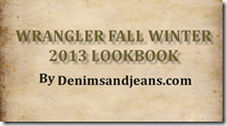 Wranger Fall Winter 2013 /14 Lookbook