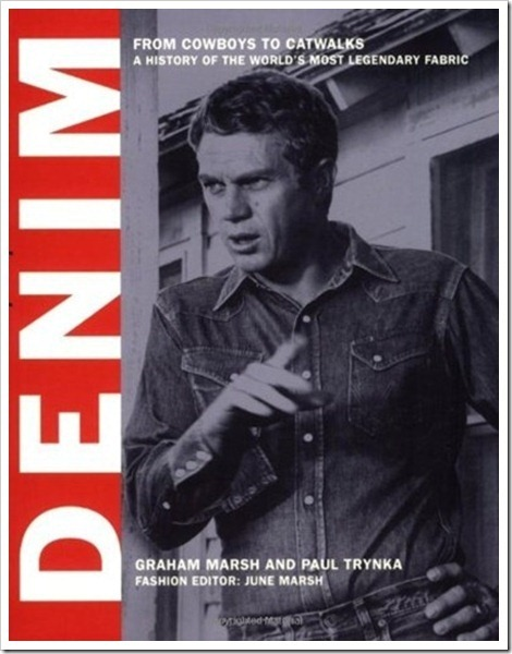 "Denimsandjeans.com ""Denim Book : Denim: From Cowboys to Catwalks: A Visual History of the World's Most Legendary Fabric"""