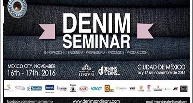 Fourth Mexico Denim Seminar At Mexico : Nov 16-17, 2016