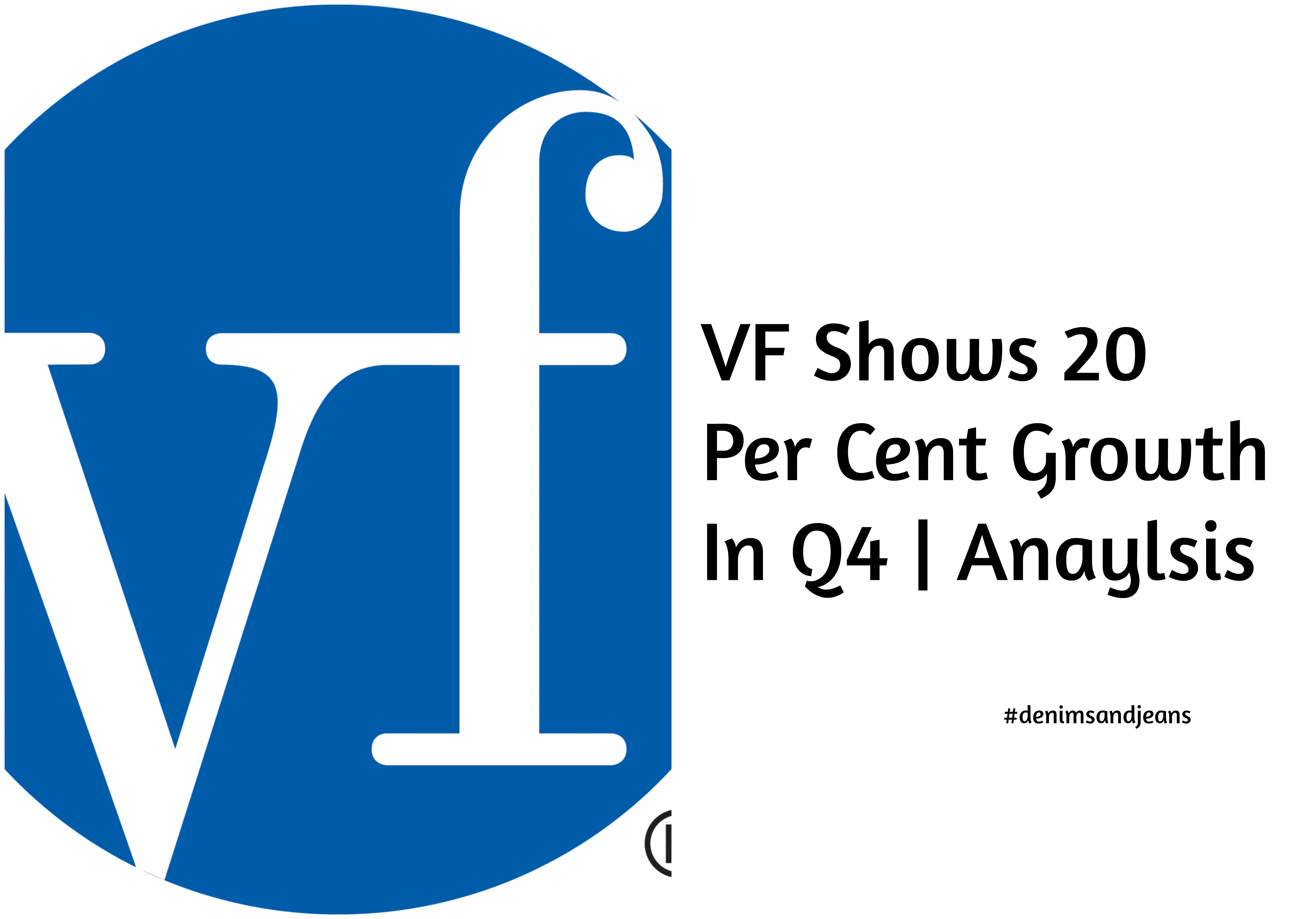 VF Shows 20 Per Cent Growth In Q4 | Anaylsis