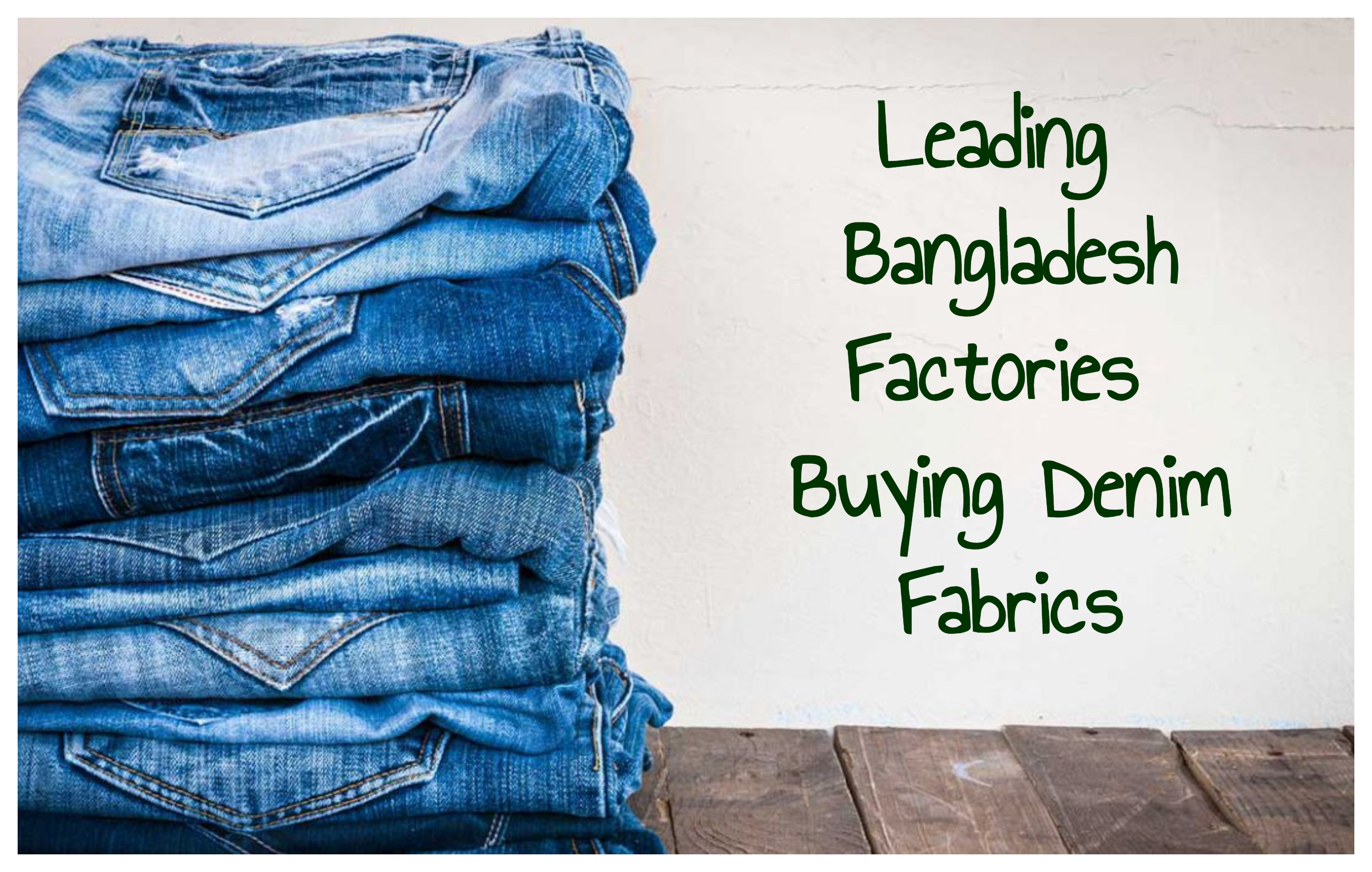 Leading Bangladesh Factories Buying  Denim Fabrics