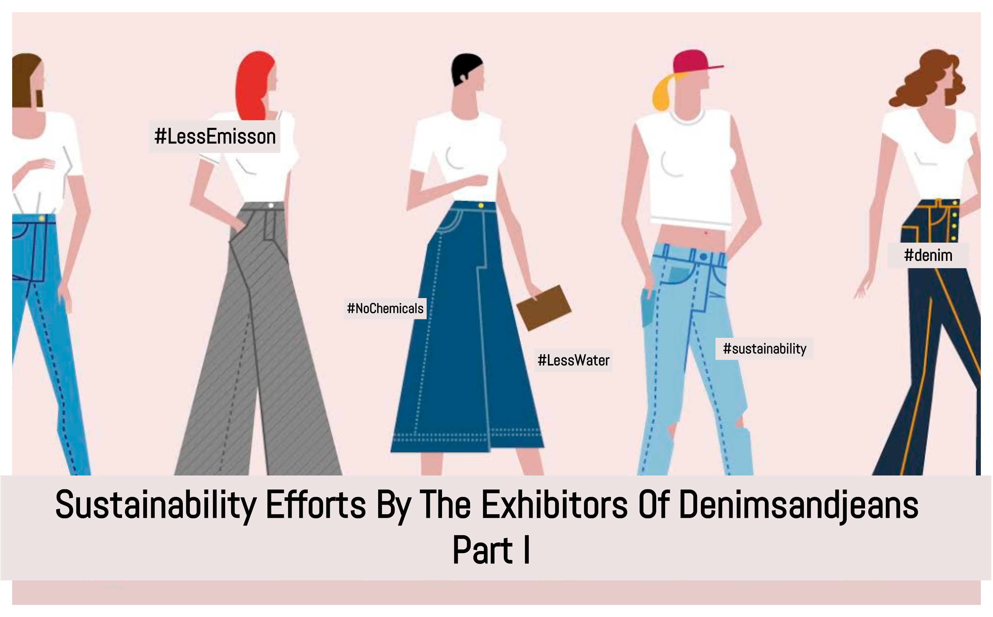 Sustainability Efforts By The Exhibitors Of Denimsandjeans – Part I