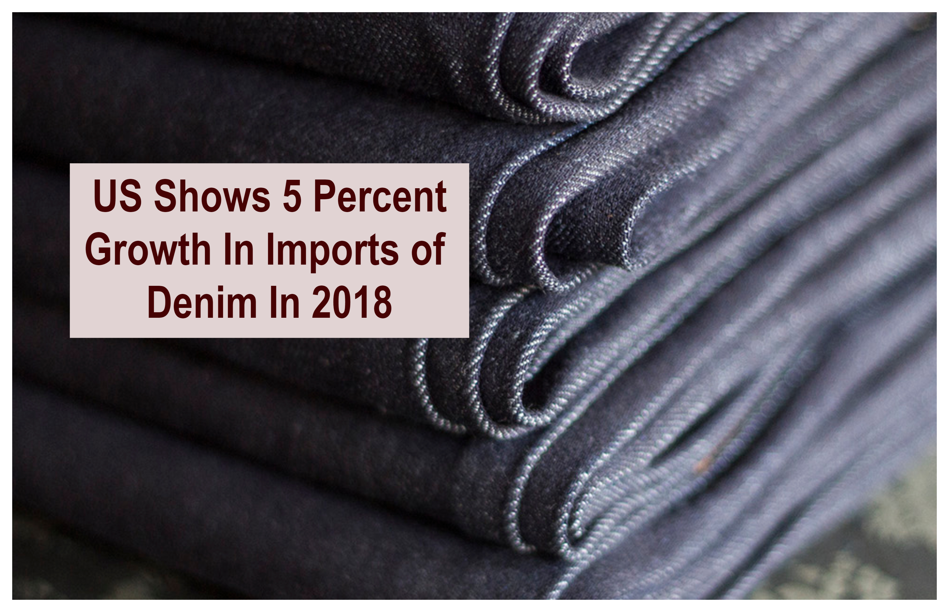 US Shows 5 Percent Growth In Imports of Denim In 2018